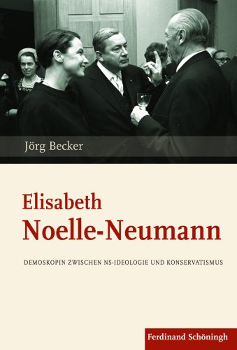 Jörg Becker: Elisabeth Noelle-Neumann. Demoskopin zwischen NS-Ideologie und Konservativismus. Schöningh, 369 S., € 35,90