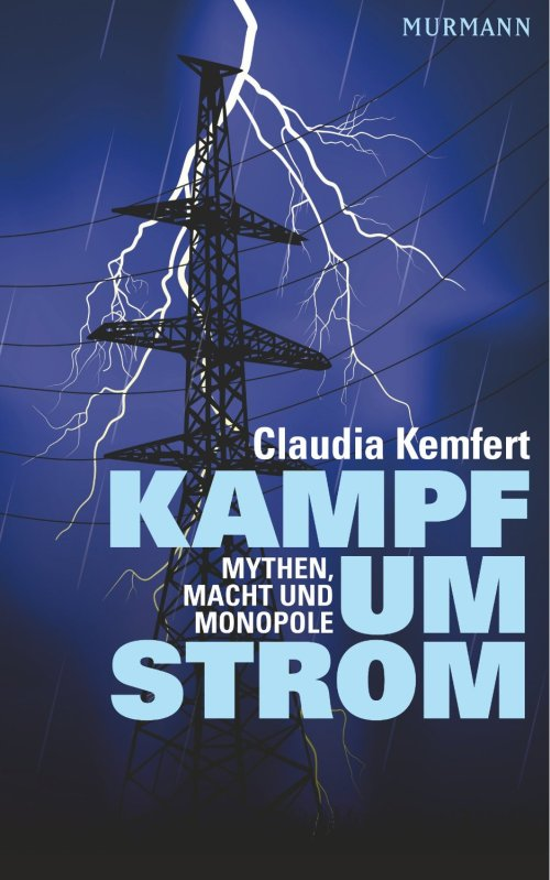 Claudia Kemfert: Kampf um Strom. Murmann, 144 S., € 17,30