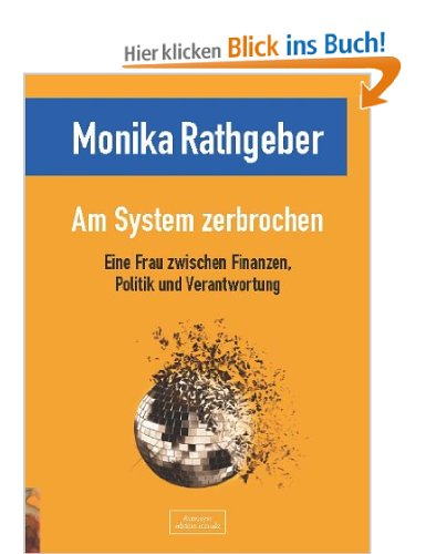Monika Rathgeber: Am System zerbrochen. Aumayer, 250 S., € 16,50
