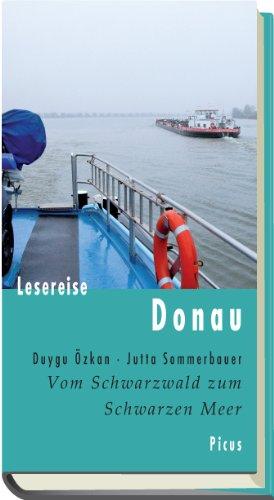 Duygu Özkan, Jutta Sommerbauer: Donau. Vom Schwarzwald bis zum Schwarzen Meer. Picus, 132 S., € 14,90