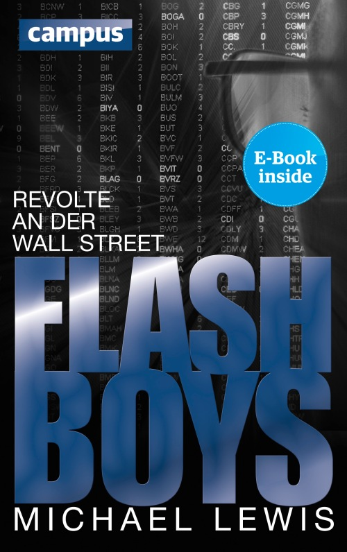 Michael Lewis: Flash Boys. Revolte an der Wall Steet. Campus, 288 S., € 25,70