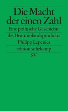 Philipp Lepenies: Die Macht der einen Zahl. Suhrkamp, 186 S., € 16,50
